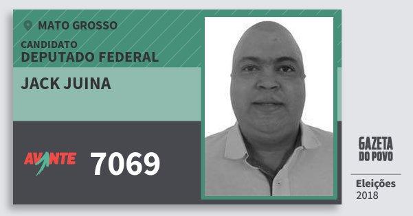 Santinho Jack Juina 7069 (AVANTE) Deputado Federal | Mato Grosso | Eleições 2018