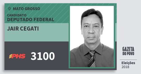Santinho Jair Cegati 3100 (PHS) Deputado Federal | Mato Grosso | Eleições 2018