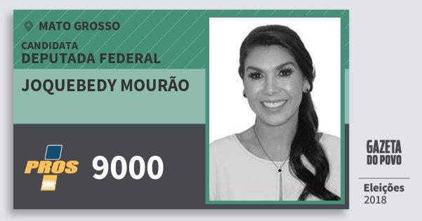Santinho Joquebedy Mourão 9000 (PROS) Deputada Federal | Mato Grosso | Eleições 2018