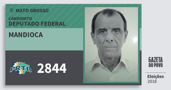 Santinho Mandioca 2844 (PRTB) Deputado Federal | Mato Grosso | Eleições 2018