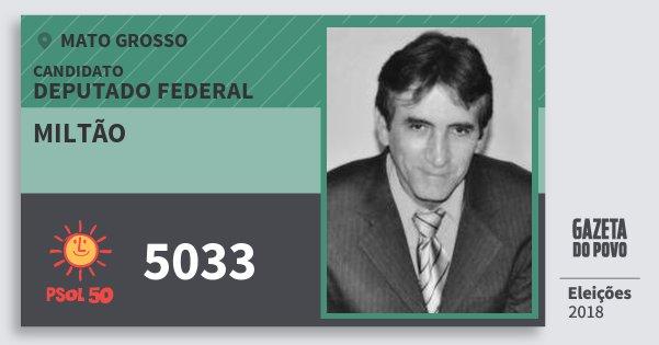 Santinho Miltão 5033 (PSOL) Deputado Federal | Mato Grosso | Eleições 2018
