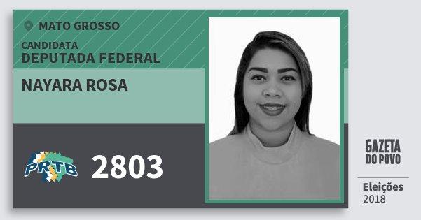 Santinho Nayara Rosa 2803 (PRTB) Deputada Federal | Mato Grosso | Eleições 2018