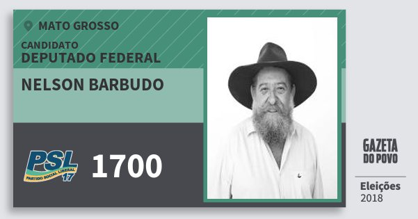 Santinho Nelson Barbudo 1700 (PSL) Deputado Federal | Mato Grosso | Eleições 2018