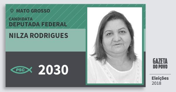 Santinho Nilza Rodrigues 2030 (PSC) Deputada Federal | Mato Grosso | Eleições 2018