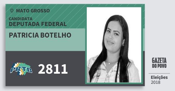 Santinho Patricia Botelho 2811 (PRTB) Deputada Federal | Mato Grosso | Eleições 2018