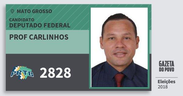 Santinho Prof Carlinhos 2828 (PRTB) Deputado Federal | Mato Grosso | Eleições 2018