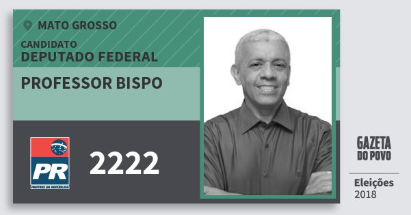 Santinho Professor Bispo 2222 (PR) Deputado Federal | Mato Grosso | Eleições 2018