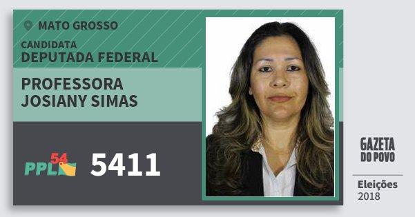 Santinho Professora Josiany Simas 5411 (PPL) Deputada Federal | Mato Grosso | Eleições 2018