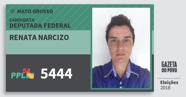 Santinho Renata Narcizo 5444 (PPL) Deputada Federal | Mato Grosso | Eleições 2018