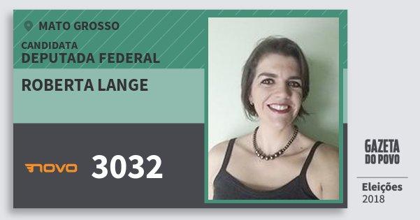 Santinho Roberta Lange 3032 (NOVO) Deputada Federal | Mato Grosso | Eleições 2018