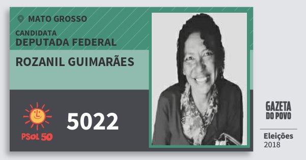 Santinho Rozanil Guimarães 5022 (PSOL) Deputada Federal | Mato Grosso | Eleições 2018