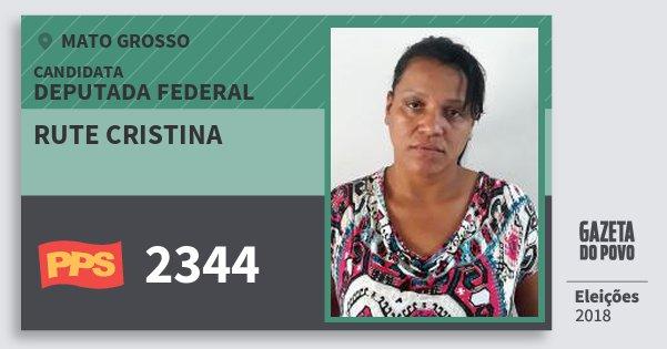 Santinho Rute Cristina 2344 (PPS) Deputada Federal | Mato Grosso | Eleições 2018