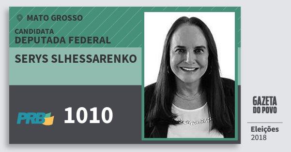 Santinho Serys Slhessarenko 1010 (PRB) Deputada Federal | Mato Grosso | Eleições 2018