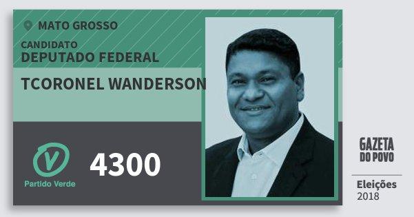 Santinho Tcoronel Wanderson 4300 (PV) Deputado Federal | Mato Grosso | Eleições 2018