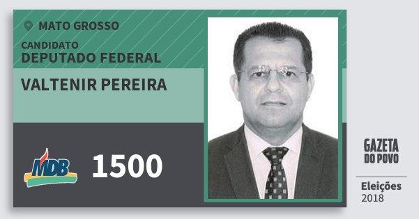 Santinho Valtenir Pereira 1500 (MDB) Deputado Federal | Mato Grosso | Eleições 2018