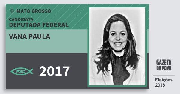 Santinho Vana Paula 2017 (PSC) Deputada Federal | Mato Grosso | Eleições 2018