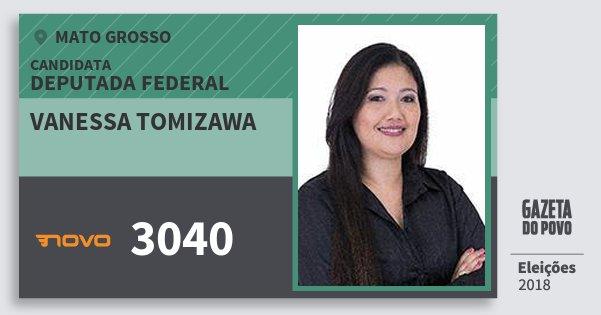 Santinho Vanessa Tomizawa 3040 (NOVO) Deputada Federal   Mato Grosso   Eleições 2018