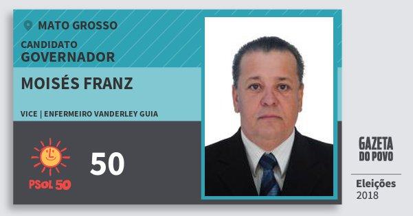 Santinho Moisés Franz 50 (PSOL) Governador | Mato Grosso | Eleições 2018