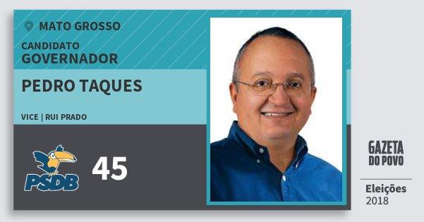 Santinho Pedro Taques 45 (PSDB) Governador | Mato Grosso | Eleições 2018