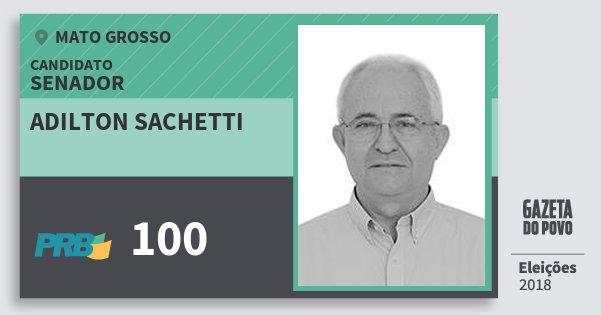 Santinho Adilton Sachetti 100 (PRB) Senador | Mato Grosso | Eleições 2018