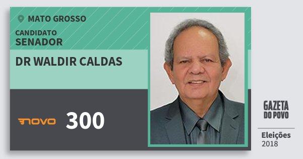 Santinho Dr Waldir Caldas 300 (NOVO) Senador | Mato Grosso | Eleições 2018