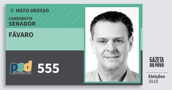 Santinho Fávaro 555 (PSD) Senador | Mato Grosso | Eleições 2018