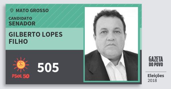 Santinho Gilberto Lopes Filho 505 (PSOL) Senador | Mato Grosso | Eleições 2018