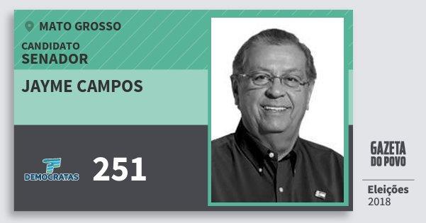 Santinho Jayme Campos 251 (DEM) Senador | Mato Grosso | Eleições 2018
