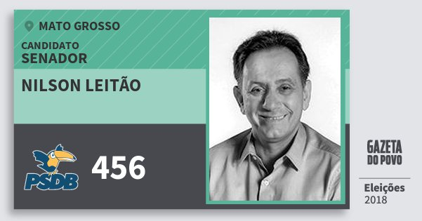Santinho Nilson Leitão 456 (PSDB) Senador | Mato Grosso | Eleições 2018