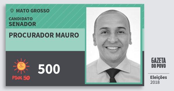 Santinho Procurador Mauro 500 (PSOL) Senador | Mato Grosso | Eleições 2018