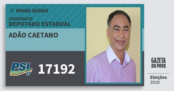 Santinho Adão Caetano 17192 (PSL) Deputado Estadual | Minas Gerais | Eleições 2018