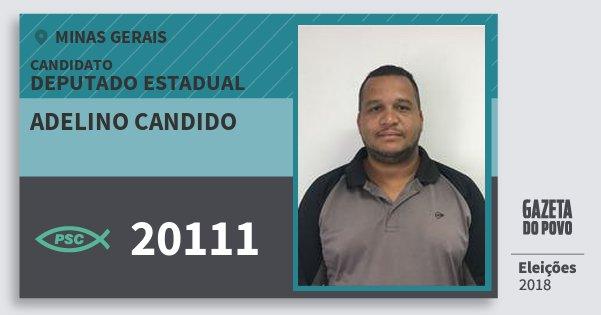 Santinho Adelino Candido 20111 (PSC) Deputado Estadual | Minas Gerais | Eleições 2018