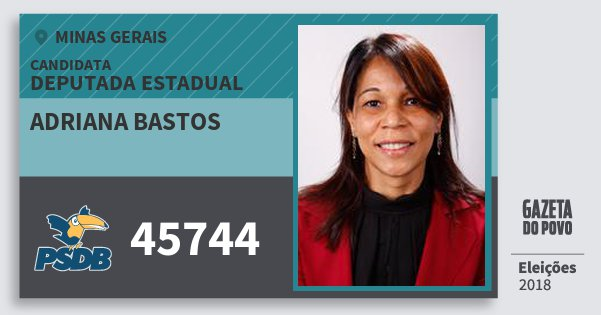 Santinho Adriana Bastos 45744 (PSDB) Deputada Estadual | Minas Gerais | Eleições 2018