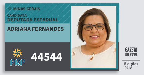 Santinho Adriana Fernandes 44544 (PRP) Deputada Estadual | Minas Gerais | Eleições 2018