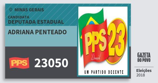 Santinho Adriana Penteado 23050 (PPS) Deputada Estadual | Minas Gerais | Eleições 2018