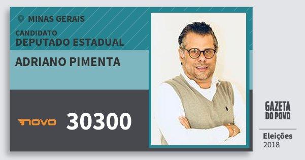 Santinho Adriano Pimenta 30300 (NOVO) Deputado Estadual | Minas Gerais | Eleições 2018