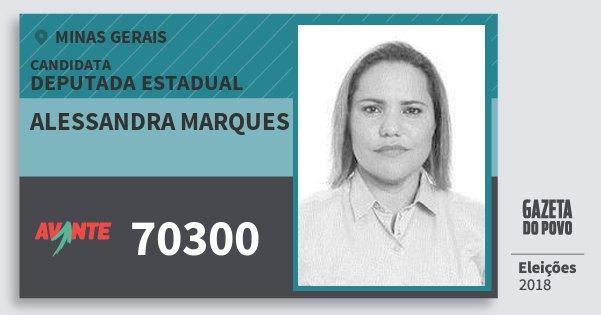 Santinho Alessandra Marques 70300 (AVANTE) Deputada Estadual | Minas Gerais | Eleições 2018