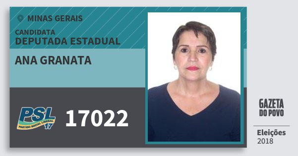 Santinho Ana Granata 17022 (PSL) Deputada Estadual | Minas Gerais | Eleições 2018