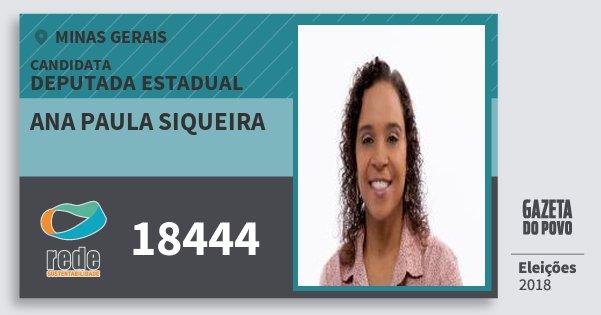 Santinho Ana Paula Siqueira 18444 (REDE) Deputada Estadual | Minas Gerais | Eleições 2018