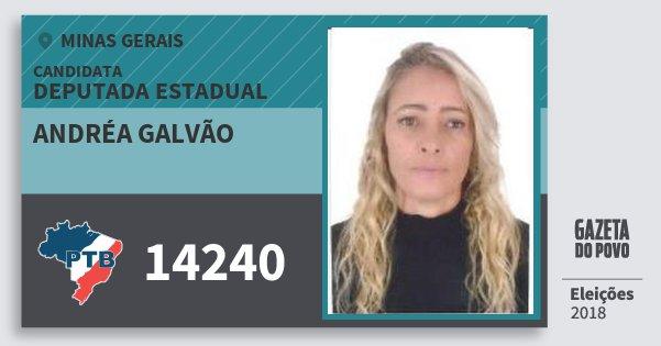 Santinho Andréa Galvão 14240 (PTB) Deputada Estadual | Minas Gerais | Eleições 2018