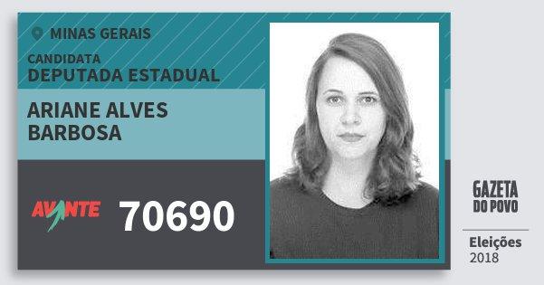 Santinho Ariane Alves Barbosa 70690 (AVANTE) Deputada Estadual | Minas Gerais | Eleições 2018