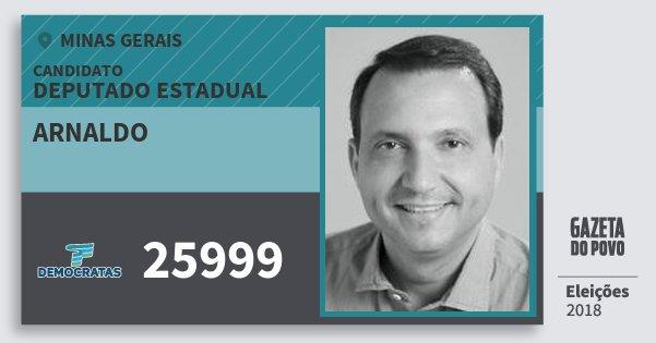 Santinho Arnaldo 25999 (DEM) Deputado Estadual | Minas Gerais | Eleições 2018