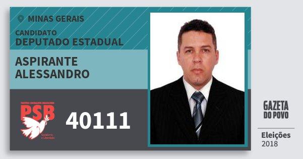 Santinho Aspirante Alessandro 40111 (PSB) Deputado Estadual | Minas Gerais | Eleições 2018