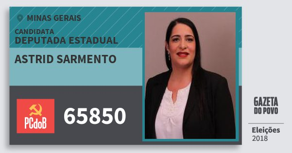 Santinho Astrid Sarmento 65850 (PC do B) Deputada Estadual | Minas Gerais | Eleições 2018