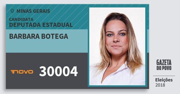 Santinho Barbara Botega 30004 (NOVO) Deputada Estadual | Minas Gerais | Eleições 2018