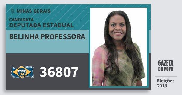 Santinho Belinha Professora 36807 (PTC) Deputada Estadual | Minas Gerais | Eleições 2018
