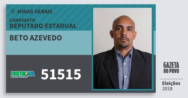 Santinho Beto Azevedo 51515 (PATRI) Deputado Estadual | Minas Gerais | Eleições 2018