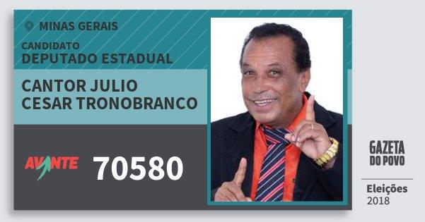 Santinho Cantor Julio Cesar Tronobranco 70580 (AVANTE) Deputado Estadual | Minas Gerais | Eleições 2018