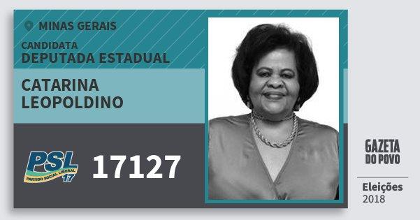 Santinho Catarina Leopoldino 17127 (PSL) Deputada Estadual | Minas Gerais | Eleições 2018