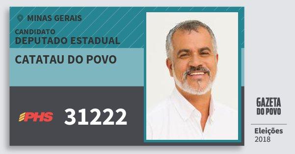 Santinho Catatau do Povo 31222 (PHS) Deputado Estadual | Minas Gerais | Eleições 2018